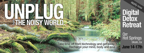 The Digital Detox | June 14th-17th Retreat: Yoga, Meditation, Techno-Mindfulness, HotSprings, Corporate & Creative Wellness | KiMind | Scoop.it