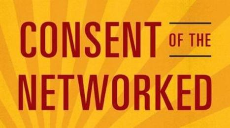 Book Review: Consent of the Networked | Nymwars | Scoop.it