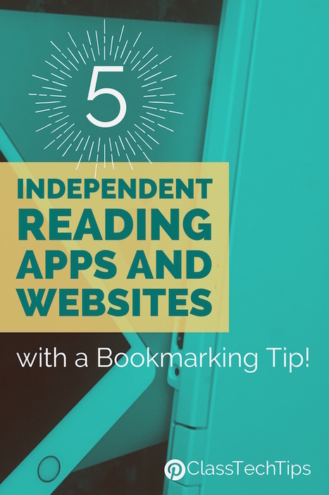 5 Independent Reading Apps and Websites (with a Bookmarking Tip!) - Class Tech Tips | Technology and language learning | Scoop.it