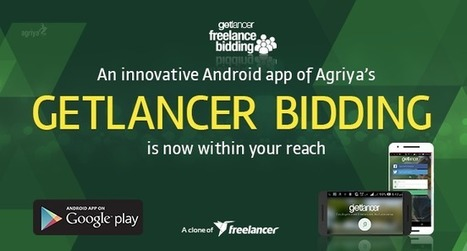 Launch a freelance bidding app to Android users using Getlancer Bidding | Technology and Marketing | Scoop.it