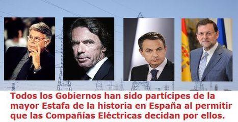 La mayor Estafa de la historia en España se llama Electricidad | estamosimplicados.com | Autoconsumo | Balance Neto | Ahorro y Eficiencia Energética | Scoop.it