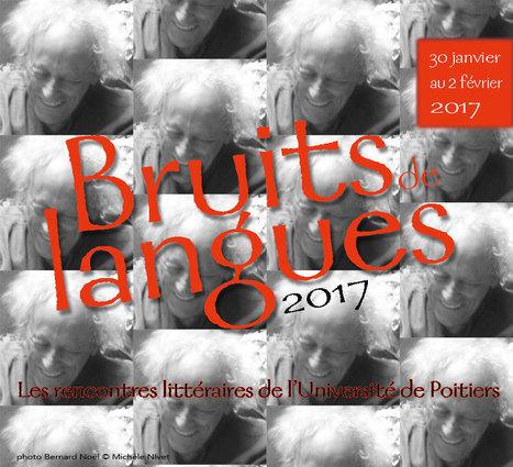 » Bruits de langues 2017 // Du 30 janvier au 2 février 2017 | Espace Mendes France, Poitiers | Scoop.it