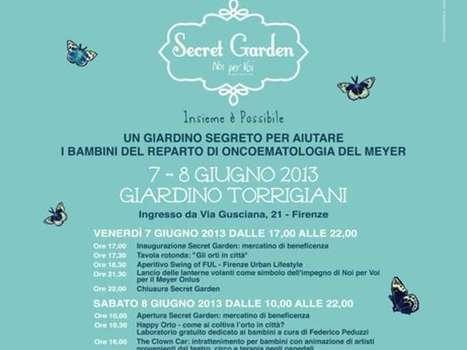 Al via la 1^ edizione di Secret Garden al Giardino Torrigiani - FirenzeToday   Handmade in Italy   Scoop.it
