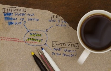 Crafting a Mission Statement That You'll Remember | Business Transformation | Scoop.it