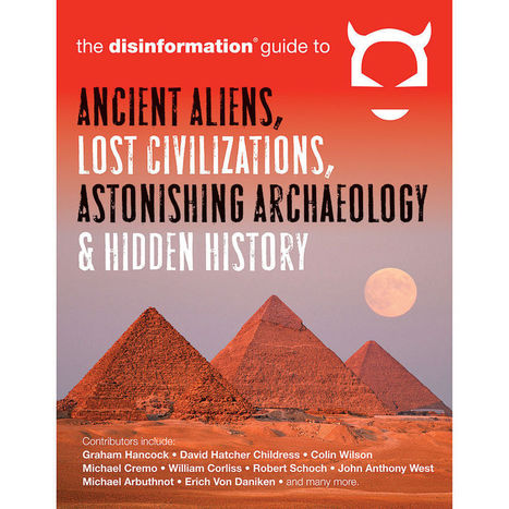 NEW Disinformation Guide Book To Ancient Aliens & Lost Civilizations Softcover | Ancient Civilization | Scoop.it