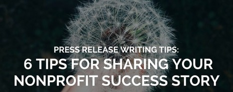 How to Share Your Nonprofit Success Story with a Press Release | nonprofits | Scoop.it