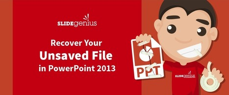 Recover Your Unsaved File in PowerPoint 2013 | Moodle and Web 2.0 | Scoop.it