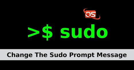 How To Change The Sudo Prompt In Linux And Unix | d@n3n | Scoop.it