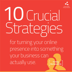 10 Crucial Strategies for Building a Better Business Website | Web y grafico | Scoop.it