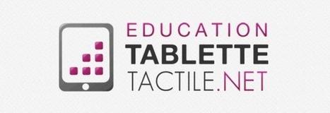 Lancement d'un site dédié aux tablettes dans l'éducation et l'enseignement | Education et TICE | Scoop.it