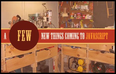 A Few New Things Coming To JavaScript   Dev Breakthroughs   Scoop.it