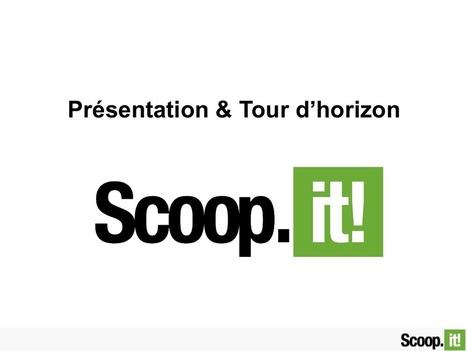 Presentation & Tour d'horizon scoop.it | Outils et  innovations pour mieux trouver, gérer et diffuser l'information | Scoop.it