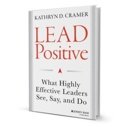 New Book: Lead Positive | Surviving Leadership Chaos | Scoop.it