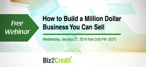 Webinar Part 3 - Unlock the Secrets of a Million Dollar Company - Biz2Credit | Biz2credit | Scoop.it