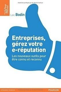 Entreprises, gérez votre e-réputation : Les nouveaux outils pour être connu et reconnu | B2B Marketing & LinkedIn | Scoop.it