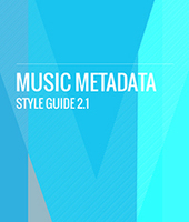 Music Biz Releases Third Update to 'Music Metadata Style Guide,' Including First-Ever Style Guide for Classical Music | Music & Metadata - un enjeu de diversité culturelle | Scoop.it