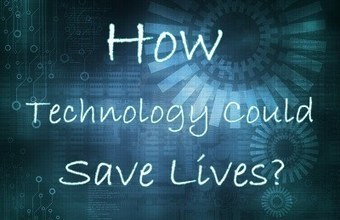 4 Ways Technology Could Save Lives! | Tips And Tricks For Pc, Mobile, Blogging, SEO, Earning online, etc... | Scoop.it