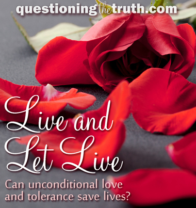 Live and Let Live | Universal Spirituality | Scoop.it