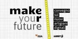 MAKEyouRfuture: ecco chi sono i makers | AISI | autoproduttori | Scoop.it