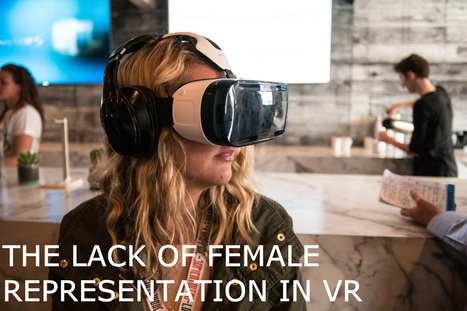 """#VR 's a Man's World"" - showing the immaturity of the medium - the lack of female representation in VR 
