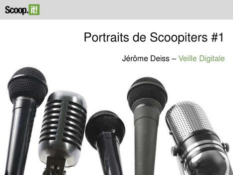 Portraits de scoopiters #1 - Jérôme Deiss - Veille Digitale | Outils et  innovations pour mieux trouver, gérer et diffuser l'information | Scoop.it
