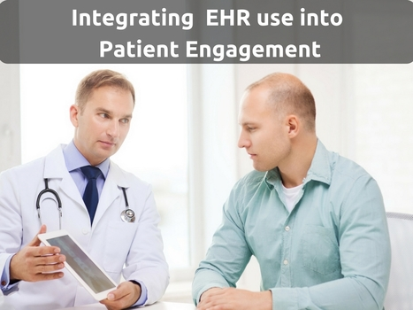 Integrating EHR Use into Patient Engagement | EHR and Health IT Consulting | Scoop.it