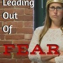 What Do You Gain by Leading Out of Fear? | Team Success : Global Leadership Coaching Tips and Free Content | Scoop.it