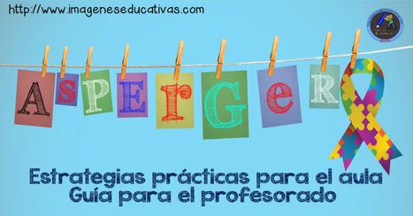 EL SÍNDROME DE ASPERGER Estrategias prácticas para el aula Guía para el profesorado - Imagenes Educativas | FOTOTECA INFANTIL | Scoop.it