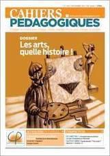 N°492 - Les arts, quelle histoire ! - Les Cahiers pédagogiques | histoire des arts CRDP Toulouse | Scoop.it