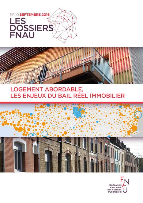 Logement abordable, les enjeux du bail réel immobilier - Fnau | Actualités et Publications de l'ADEUPa, de ses partenaires  et du réseau des agences d'urbanisme | Scoop.it