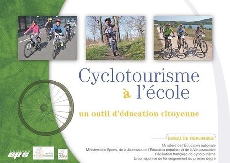 Cyclotourisme à l'école : un ouvrage pédagogique | RoBot cyclotourisme | Scoop.it