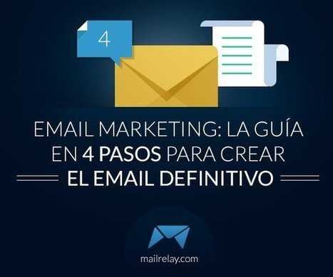 Email marketing: La guía en 4 pasos para crear el email definitivo | AgenciaTAV - Asistencia Virtual | Scoop.it