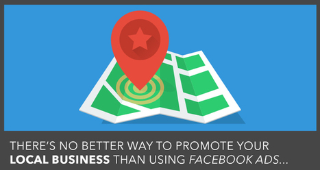 Facebook Advertising for Local Business | Social Media Latest Trends | Scoop.it