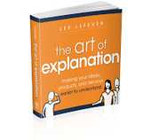 Free Technology for Teachers: The Art of Explanation - A Review and a Conversation With Lee LeFever | E-Learning and Online Teaching | Scoop.it