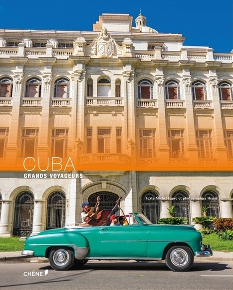 Grands Voyageurs vous emmènent à Cuba et à Amsterdam | Jet-lag, le magazine féminin de voyage | Scoop.it
