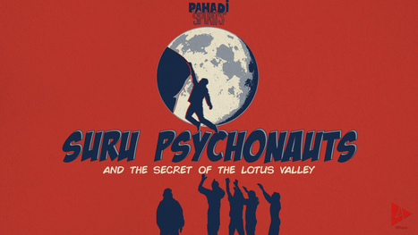 Suru Psychonauts And The Secret Of The Lotus Valley | 4Play | Outdoor Extreme & Adventure Sports Video Channel | Scoop.it