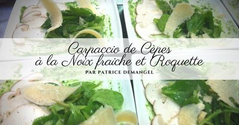Carpaccio de Cèpes à la Noix fraiche et Roquette | Cuisine et cuisiniers | Scoop.it