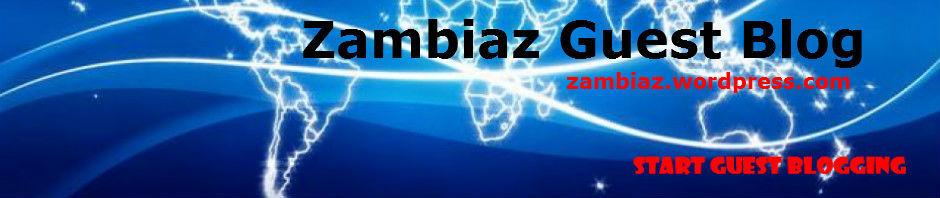 Zambiaz Guest Blog