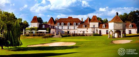 Chateau des Vigiers **** - VERYCHIC | L'actualité du tourisme et hotellerie par Château des Vigiers | Scoop.it