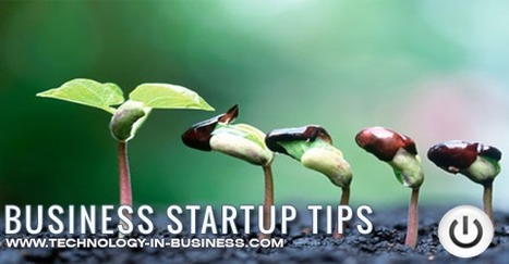 20 tips for start-up business | Technology in Business Today | Scoop.it
