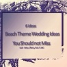 Simple DIY Beach Wedding Ideas for Theme, Decoration, Dress
