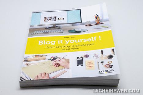 Blog it yourself, créer son #blog, le développer et en vivre   Médias sociaux & web marketing   Scoop.it