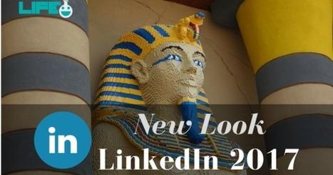 Guida alla nuova versione di LinkedIn (2017) | marketing personale | Scoop.it