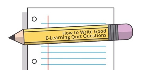 How to Write Good E-Learning Quiz Questions - E-Learning Heroes | Formation a distance | Scoop.it