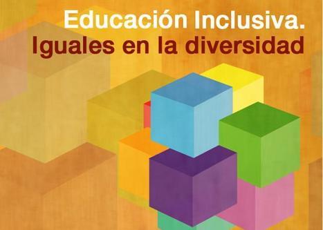 Educación Inclusiva - Iguales en la diversidad   #TuitOrienta   Scoop.it