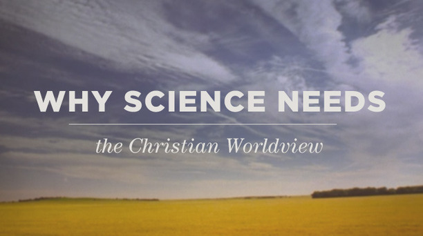 christian worldview and the scientific method Scientism adds to science two corollaries: first, that the scientific method is, if not the only reliable method of getting at truth, then at least the most reliable method and second, that the things science.