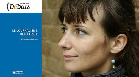 """Alice Antheaume: """"Tout bon journaliste doit s'intéresser à la mutation numérique""""  #SciencesPo Paris   Emploi Métiers Presse Ecriture Design   Scoop.it"""
