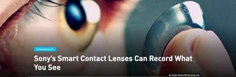 Sony's Smart Contact Lenses Can Record What You See | Amazing Science | Scoop.it
