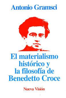 Antonio Gramsci El materialismo histórico y la filosofía de Benedetto Croce (PDF) | Hermenéutica y filosofía | Scoop.it