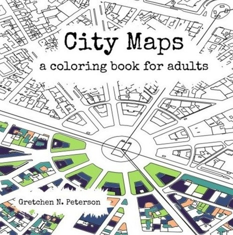A Coloring Book for Grown-Ups Who Love City Maps | History and Social Studies Education | Scoop.it